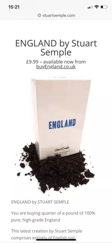 Product - 15:21 O stuartsemple.com ENGLAND by Stuart Semple £9.99 available now from buyEngland.co.uk ENGLAND ShartSup ENGLAND by STUART SEMPLE You are buying quarter of a pound of 100 % pure, high-grade England This latest creation by Stuart Semple comprises entirely of English soil