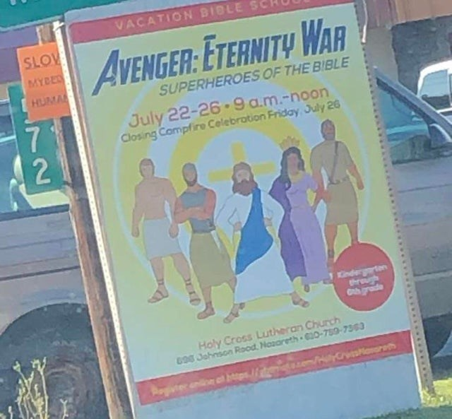 Text - VACATION BIBLE SLOW AVENGER: ETERNITY WAR MYBED HUMA SUPERHEROES OF THE BIBLE 71 2 July 22-26-9 a.m.-noon Closing Compfire Celebration Friday July 26 nderten trough chgrade Holy Cross Lutheran Church 9 Johnson Rood Noreth -759-7363 e m vter ane ot ps/