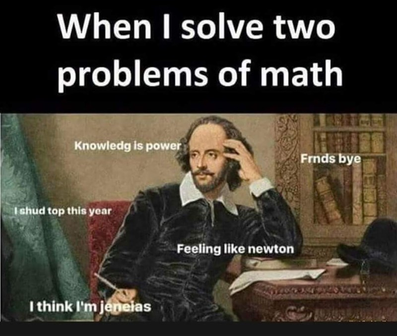 Text - When I solve two problems of math Knowledg is power Frnds bye Ishud top this year Feeling like newton I think I'm jeneias