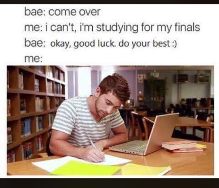 Text - bae: come over me: i can't, i'm studying for my finals bae: okay, good luck. do your best:) me: