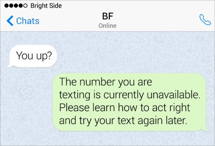 Text - o Bright Side BF Chats Online You up? The number you are texting is currently unavailable. Please learn how to act right and try your text again later.