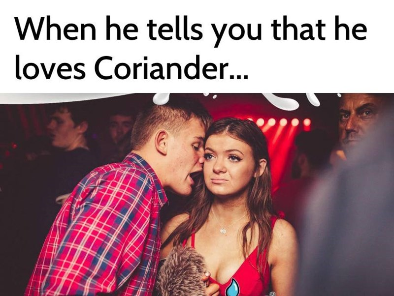 Text - When he tells you that he loves Coriander...