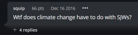 Text - squip 66 pts Dec 16 2016 Wtf does climate change have to do with SJWS? 4 replies