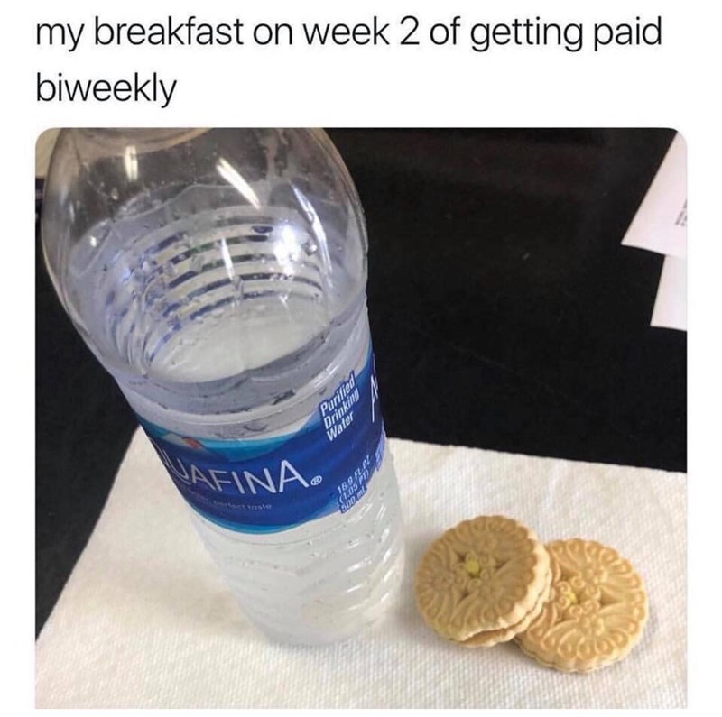 """Meme - """"My breakfast on week 2 of getting paid biweekly"""""""