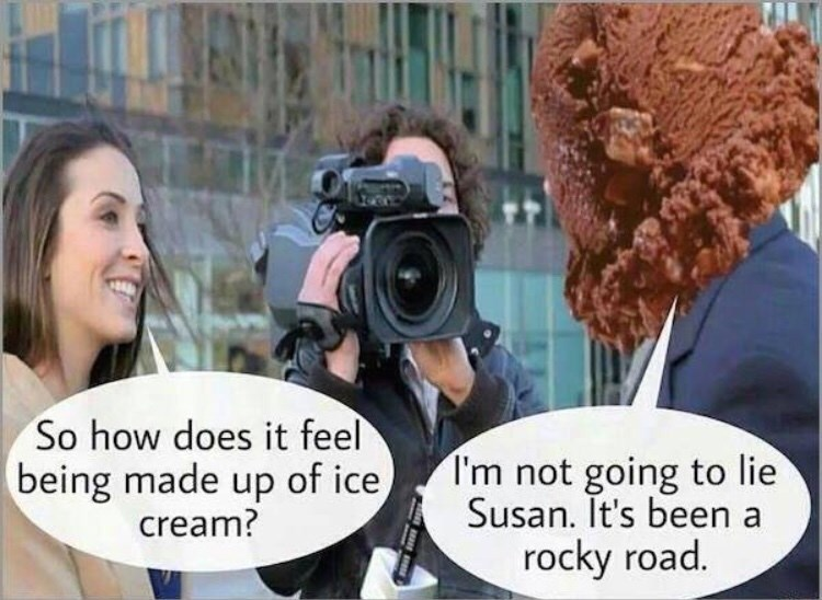 Photography - So how does it feel T'm not going to lie Susan. It's been a rocky road. being made up of ice, cream?