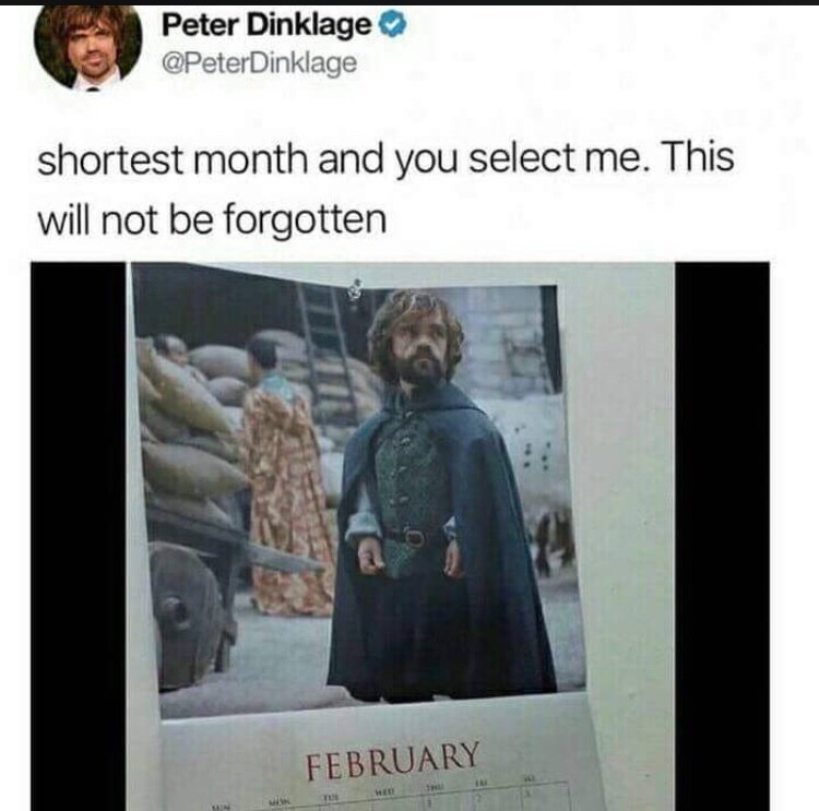 Text - Peter Dinklage @PeterDinklage shortest month and you select me. This will not be forgotten FEBRUARY
