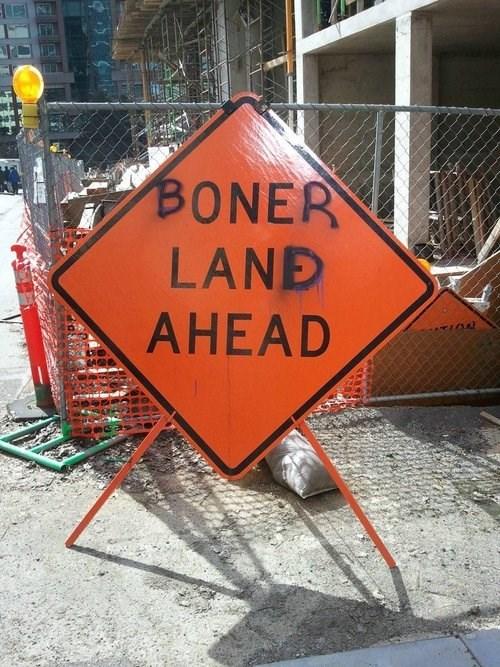 Signage - BONER LAND AHEAD
