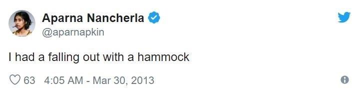 Text - Aparna Nancherla @aparnapkin I had a falling out with a hammock 63 4:05 AM Mar 30, 2013