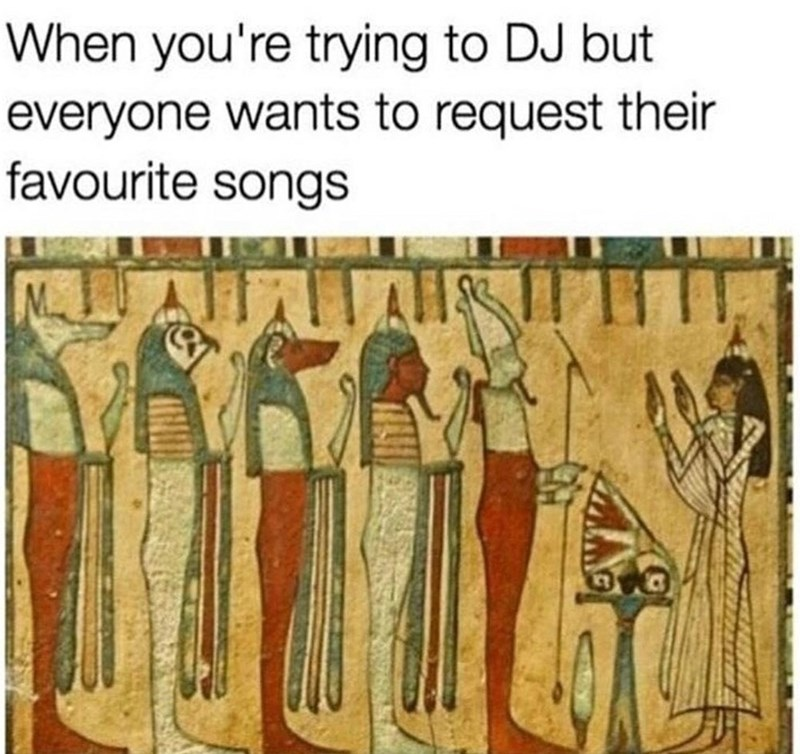 Text - When you're trying to DJ but everyone wants to request their favourite songs M