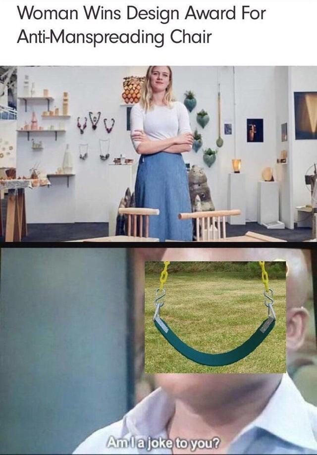 meme - Pattern - Woman Wins Design Award For Anti-Manspreading Chair Amlajoke to you?