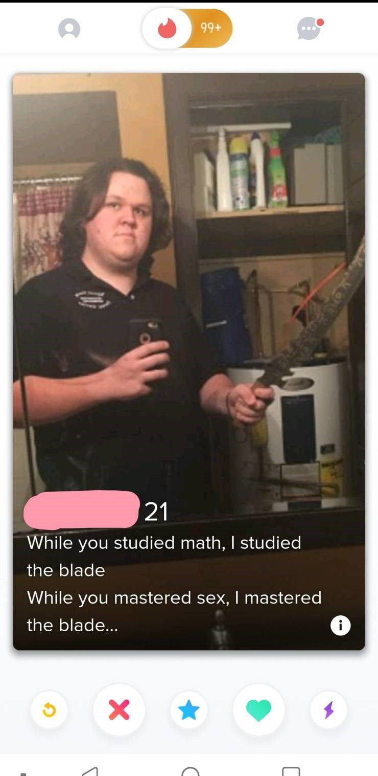cringe - Selfie - 99+ 21 While you studied math, I studied the blade While you mastered sex, I mastered the blade... X