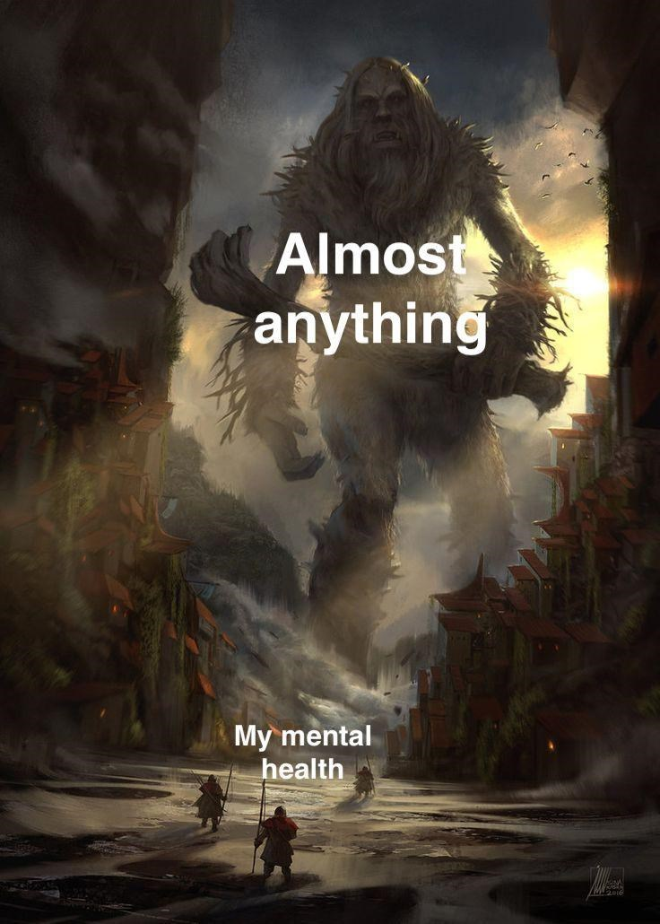 meme - Action-adventure game - Almost anything My mental health