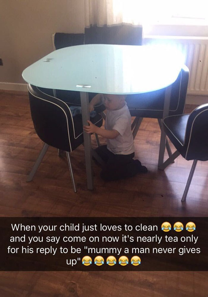 "Floor - When your child just loves to clean and you say come on now it's nearly tea only for his reply to be ""mummy a man never up"" gives"