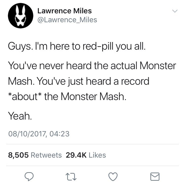 Funny tweet about how no one has ever actually heard the real 'Monster Mash' but rather a recording about it