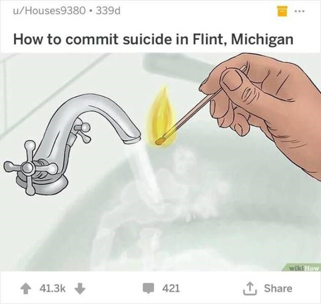 wikihow - Nose - u/Houses9380 339d How to commit suicide in Flint, Michigan wiki How Share 41.3k 421