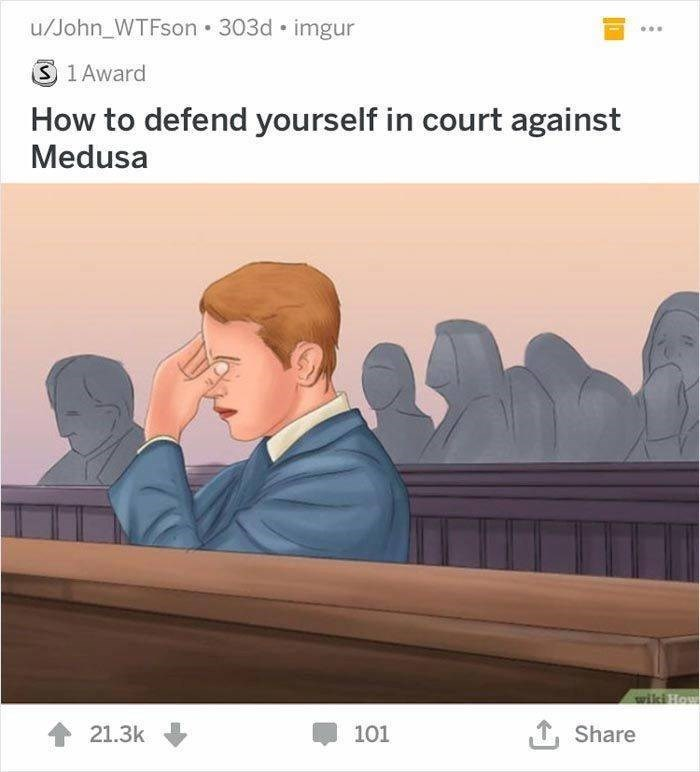 wikihow - Text - u/John_WTFson 303d imgur S 1 Award How to defend yourself in court against Medusa ,Share 21.3k 101