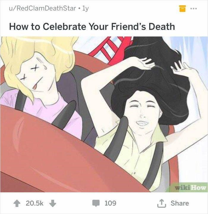 wikihow - Cartoon - u/RedClamDeathStar ly How to Celebrate Your Friend's Death wiki How 109 Share 20.5k