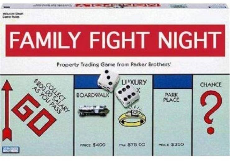 Games - RSR wwww. euces Shan FAMILY FIGHT NIGHT CHANCE Property Trading Game from Parker Brothers UXURY ? PARK PLACE COLLECT $200.00 SALARY GO AS YOU PASS BOARDWALK PCE $350 A$75 00 PRICE $400