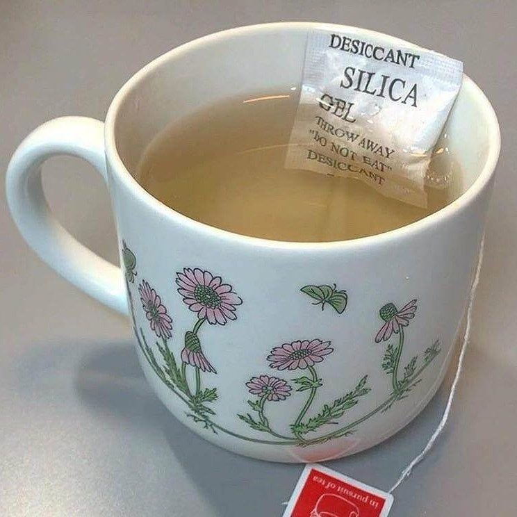 """Cup - DESICCANT SILICA OEL THROWAWAY hO NOT EAT"""" DESICCANT in pursuit of tea"""