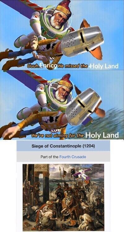 """Meme - """"Uuh. Enricowe missed the Holy Land Wetre not alming for the Holy Land Siege of Constantinople (1204) Part of the Fourth Crusade"""""""