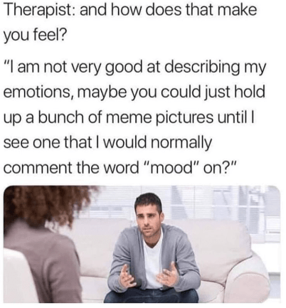 "Funny meme about therapy, millennials looking at memes and commenting ""mood"""