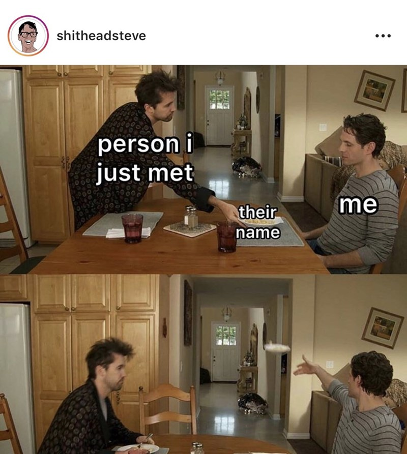 meme - Conversation - shitheadsteve person i just met me their name