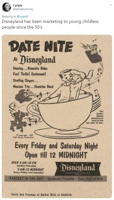 """Vintage advertisement - Carlyle @amateurliving Replying to@nypost Disneyland has been marketing to young childless people since the 50's DATE NITE Disneyland At Danciag..Romantic Ridos Fun! Thrills! Exeitement! Strolling Sngars... Mexican Trio...Hawailan Bend Wait e nder e grige 7 Every Friday and Saturday Night Open till 12 MIDNIGHT Disneyland OPEN 9 AM-10PM Sunday-Thursday 9 AM-12 MIDNIGHT Bary Friday ond Seurdey """"FANTASY IN THE SKY Every Night af Nine Spectacular Flreworkes Sata Ana Freeway a"""