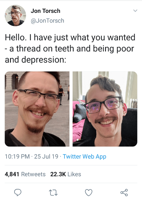 """Tweet - """"Hello. I have just what you wanted - a thread on teeth and being poor and depression"""""""