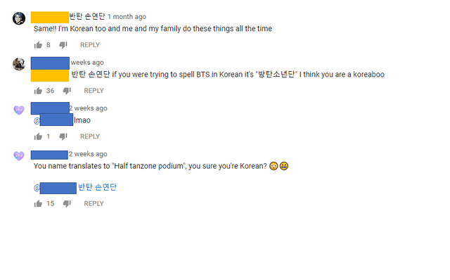 """caught lying - Text - 반탄 손연단 1 month ago Same!! I'm Korean too and me and my family do these things all the time 8 REPLY weeks ago if you were trying to spell BTS in Korean it's """" E F think you are a koreaboo 36 REPLY weeks ago Imao 1 REPLY 12 weeks ago You name translates to """"Half tanzone podium, you sure you're Korean? 