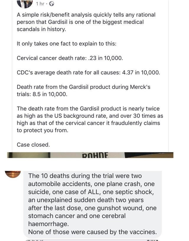 caught lying - Text - 1 hr A simple risk/benefit analysis quickly tells any rational person that Gardisil is one of the biggest medical scandals in history. It only takes one fact to explain to this: Cervical cancer death rate: .23 in 10,000. CDC's average death rate for alll causes: 4.37 in 10,000 Death rate from the Gardisil product during Merck's trials: 8.5 in 10,000. The death rate from the Gardisil product is nearly twice as high as the US background rate, and over 30 times as high as that
