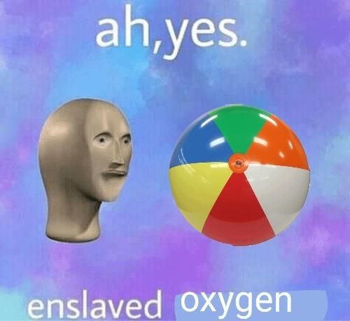 Product - ah,yes. enslaved Oxygen