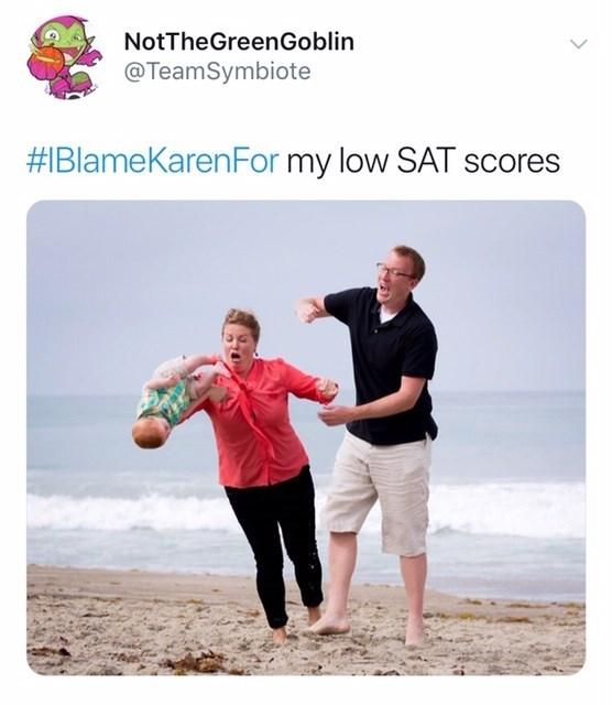 Fun - NotTheGreenGoblin @TeamSymbiote #1BlameKarenFor my low SAT scores