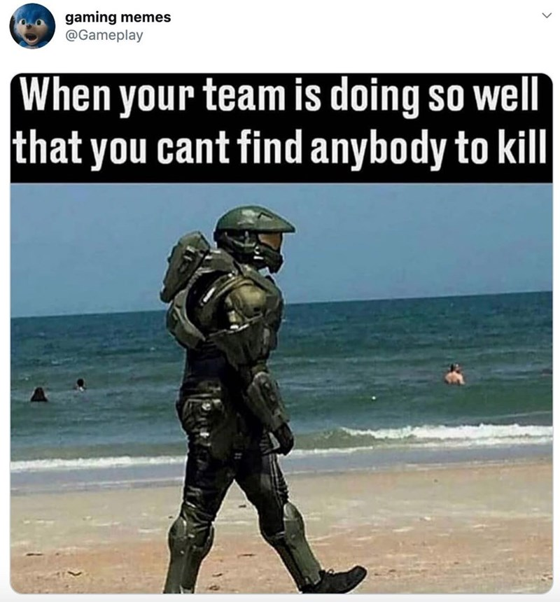 Soldier - gaming memes @Gameplay (When your team is doing so well that you cant find anybody to kill