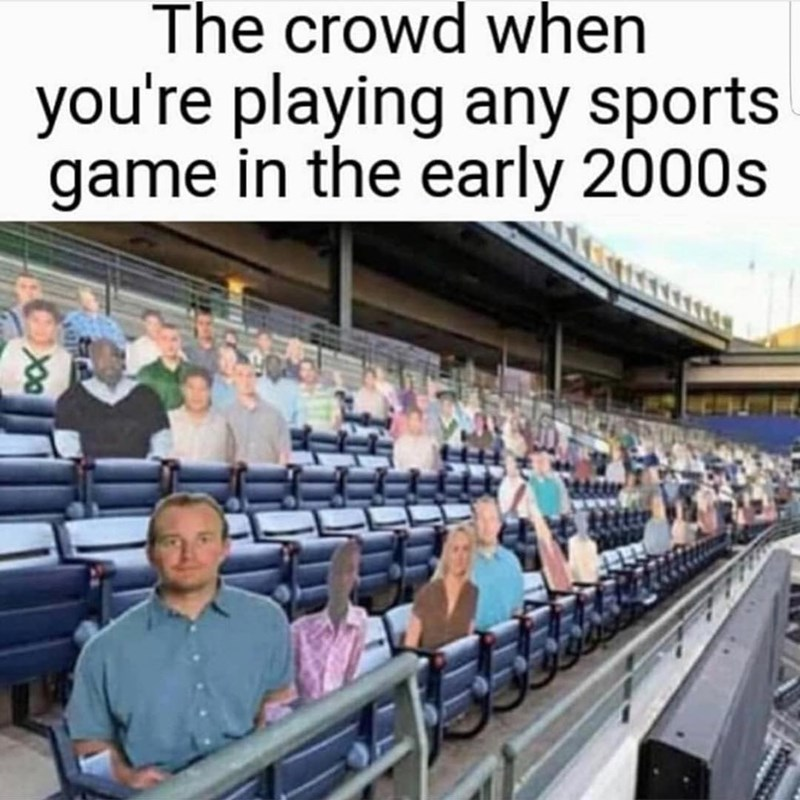Product - The crowd when you're playing any sports game in the early 2000s