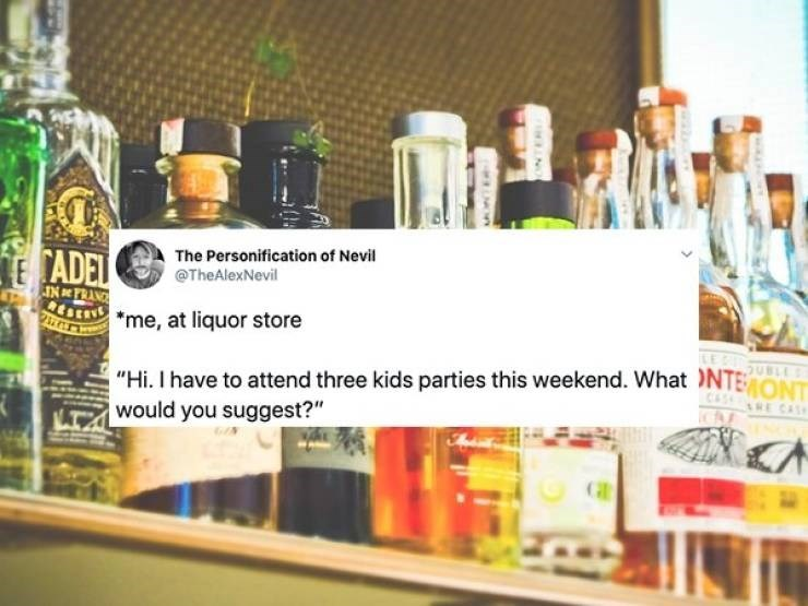 "dad tweet - Product - The Personification of Nevil CADEL @TheAlexNevil IN e PRAN ScAme, at liquor store LE SUBLLS CAS E CAS ""Hi. I have to attend three kids parties this weekend. What NTEONT would you suggest?"" LT NO"