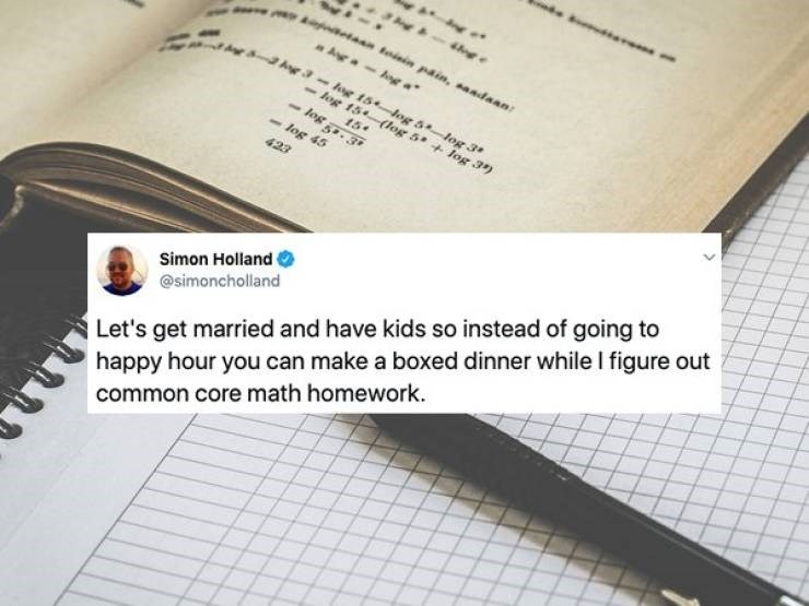 dad tweet - Text - Ane 4 t toiin pain, saadaan Ae a Ang a Ae 3-log 15 Jog 5log 3 -Jog 15-(log 5 +log 3) 15 log 3 log 45 423 Let's get married and have kids so instead of going to happy hour you can make a boxed dinner while I figure out common core math homework Simon Holland @simoncholland