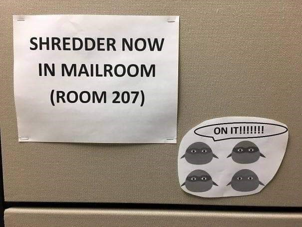 funny sign - Text - SHREDDER NOW IN MAILROOM (ROOM 207) ON IT!!!!!!