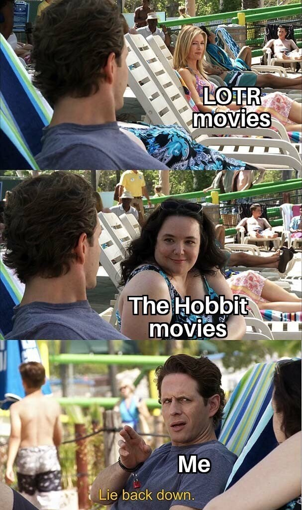 Product - LOTR movies The Hobbit movies Me Lie back down.