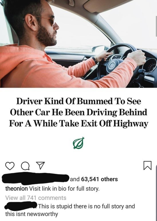 Motor vehicle - Driver Kind Of Bummed To See Other Car He Been Driving Behind For A While Take Exit Off Highway and 63,541 others theonion Visit link in bio for full story. View all 741 comments This is stupid there is no full story and this isnt newsworthy