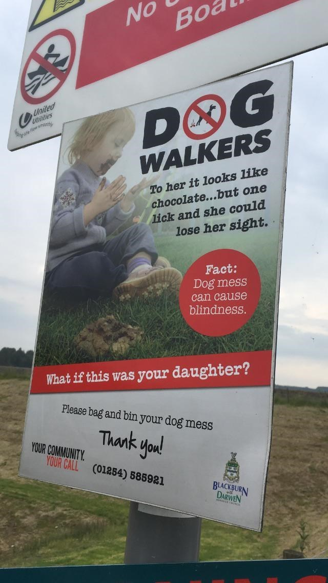 Advertising - No Bo DOG WALKERS United Ultitities ae fow smnh To her it looks like chocolate...but one lick and she could lose her sight. Fact: Dog mess can cause blindness. What if this was your daughter? Please bag and bin your dog mess Thank YOUR COMMUNITY. YOUR CALL C01254) 585921 you BLACKBURN DARWEN