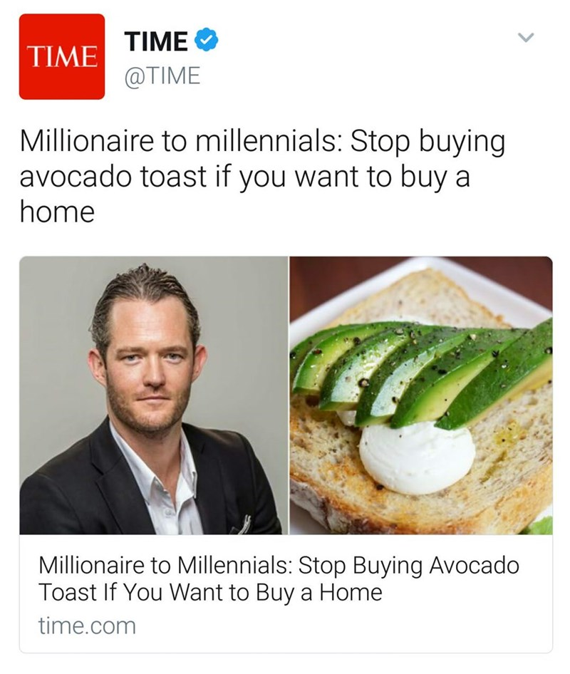 """Funny headline that reads, """"Millionaire to millennials: Stop buying avocado toast if you want to buy a home Millionaire to Millennials: Stop Buying Avocado Toast If You Want to Buy a Home"""""""