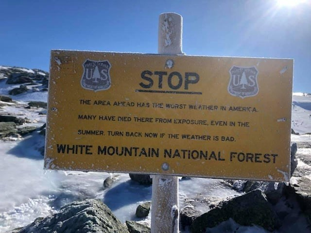 Winter - UAS US STOP THE APEA AHEAD HAS THE WORST WE ATHER IN AMERICA MANY HAVE DIED THERE FROM EXPOSURE, EVEN IN THE SUMMER. TURN BACK NOW IF THE WEATHER IS BAD. WHITE MOUNTAIN NATIONAL FOREST
