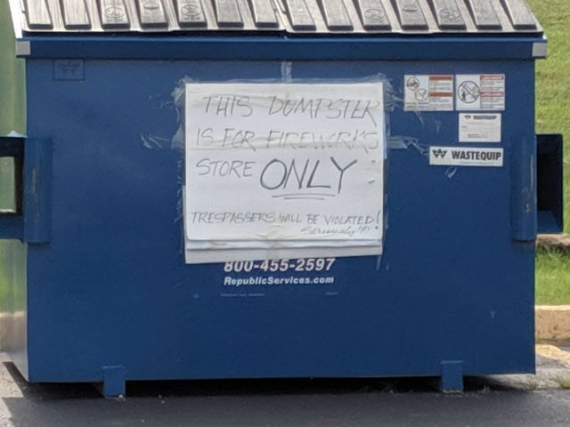 Blue - THIS DOMPSTER ISTOR FIREWRK STORE ONLY WWASTEQUIP TRESPISSERS WILL BE VIOLATED Sevvaly 800-455-2597 Republic Services.com