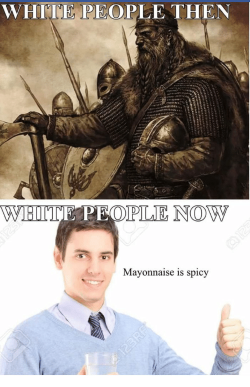 Poster - WHITE PEOPLE THEN 125 WHITE PEOPLE NOW Mayonnaise is spicy 2123RF