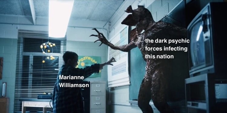 Marianne Williamson - Fictional character - the dark psychic forces infecting this nation Marianne Williamson