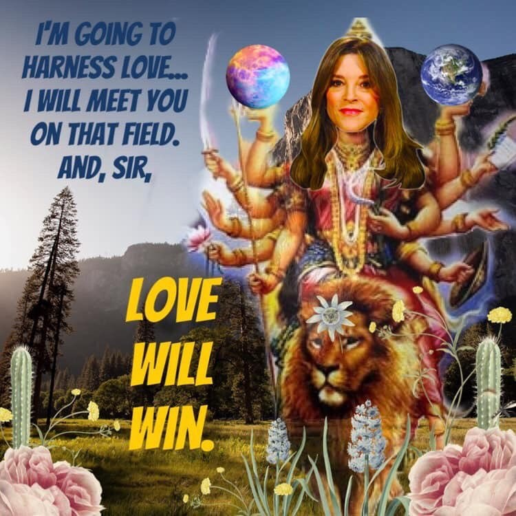 Marianne Williamson - Poster - I'M GOING TO HARNESS LOVE... IWILL MEET YOU ON THAT FIELD. AND, SIR, LOVE WILL WIN