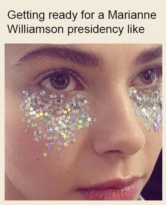 Marianne Williamson - Face - Getting ready for a Marianne Williamson presidency like