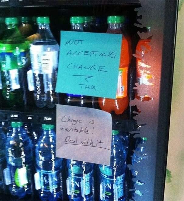 Drink - UOT ALCEPTIG CHANGE Chanye inenitble! SE Oeal ith it