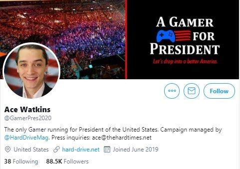 """Twitter - """"A GAMER FOR PRESIDENT Let's drop into a bettor Amarica. Follow oo0 Ace Watkins @GamerPres2020 The only Gamer running for President of the United States. Campaign managed by @HardDriveMag."""""""