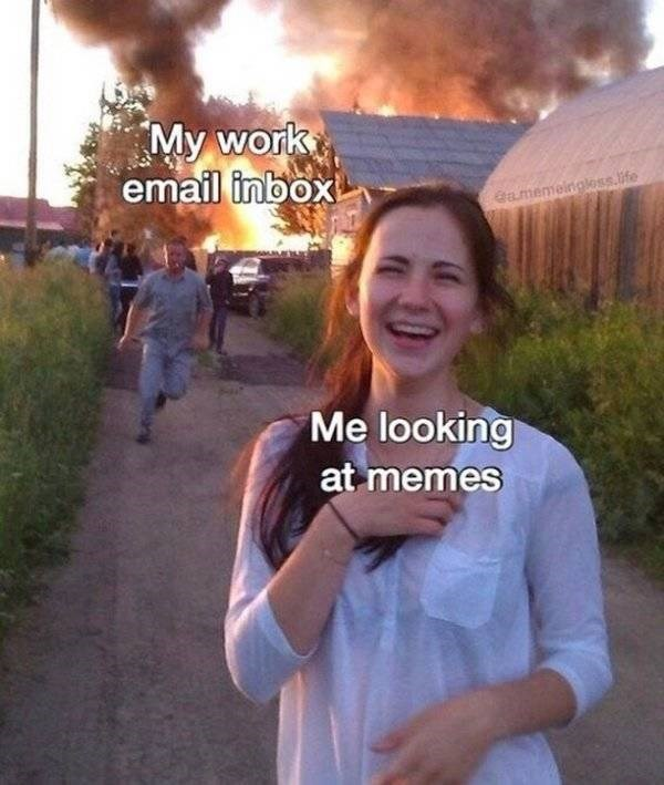 Smile - My work email inbox Gamemeingloss.life Me looking at memes